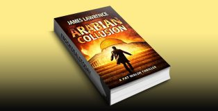 Arabian Collusion: A Pat Walsh Thriller by James Lawrence
