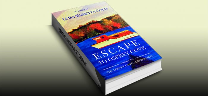 Escape to Osprey Cove: Book 1 of The Osprey Cove Lodge Series by Luisa Marietta Gold