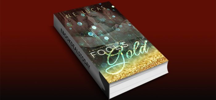 >Fool's Gold: A William's Creek series (A William's Creek Series Book 1) by N.E. Lucas