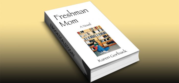 Freshman Mom: A Novel by Karen Gorback