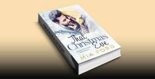 That Christmas Eve: A Brother's Best Friend Baby Romance by Mia Ford