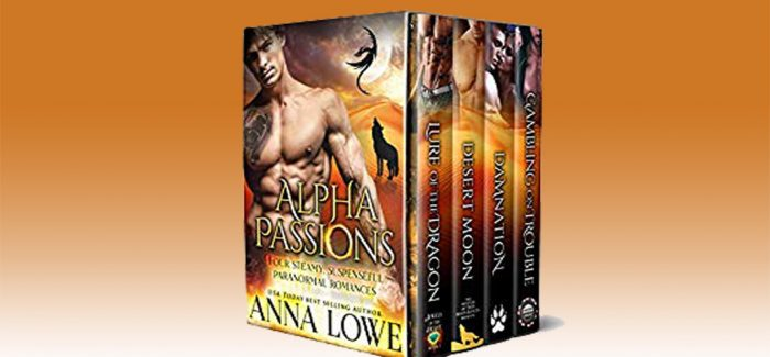 Alpha Passions: Four Steamy, Suspenseful Paranormal Romances by Anna Lowe
