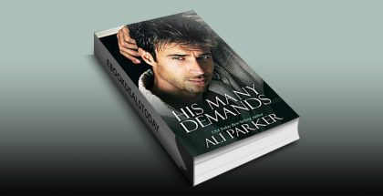 His Many Demands: A Bad Boy Billionaire Novel by Ali Parker