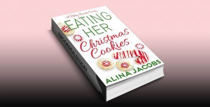 Eating Her Christmas Cookies: A Holiday Romantic Comedy by Alina Jacobs