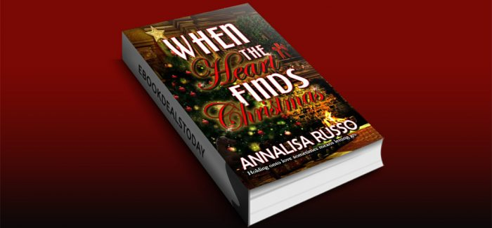 When the Heart Finds Christmas by Annalisa Russo