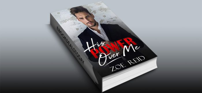 His Power Over Me: A Bad Boy Office Romance Novella by Zoe Reid