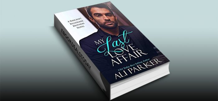 My Last Love Affair: A Fake Fiancee Secret Baby Romance by Ali Parker