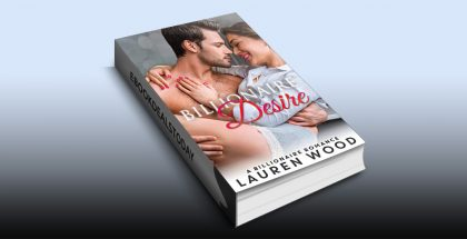 Billionaire Desire: A Billionaire Romance by Lauren Wood