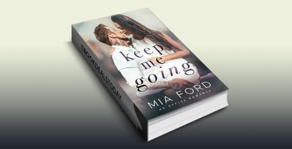 Keep Me Going : An Office Romance by Mia Ford