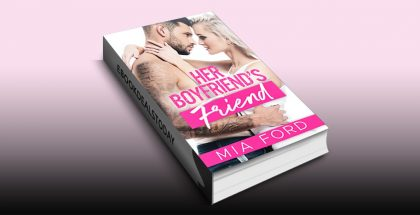 Her Boyfriend's Friend by Mia Ford