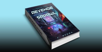 >Revenge in the Sprawl: A Cyberpunk Story by C. Beams