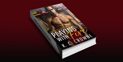 Playing with Fire by K.C. Crowne