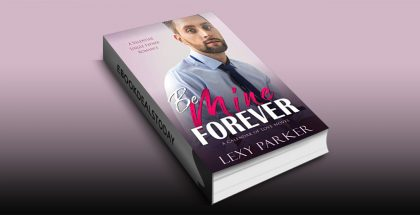 Be Mine Forever: A Valentine Single Father Romance by Lexy Parker