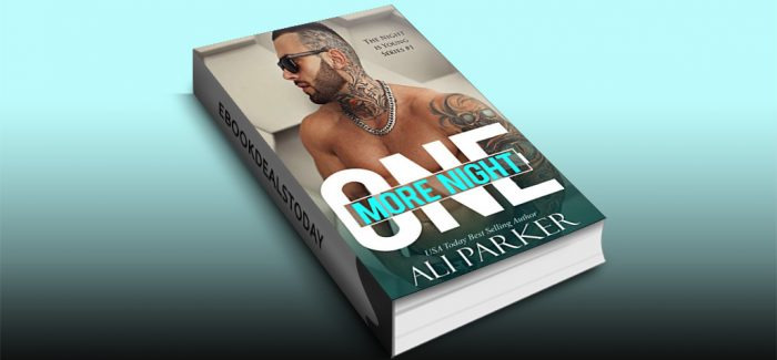 One More Night: A Bad Boy Romance by Ali Parker