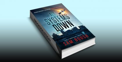 All Systems Down (The Cyber War Book 1) by Sam Boush