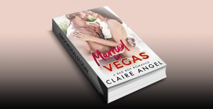 Married in Vegas: A Bad Boy Romance by Claire Angel