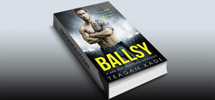 Ballsy by Teagan Kade