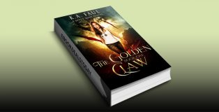The Golden Claw: An Urban Fantasy Action Adventure by K.A. Faul