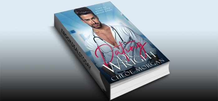 Dating Dr. Wright by Chloe Morgan