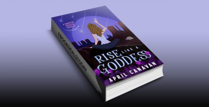 Rise Like a Goddess by April Canavan