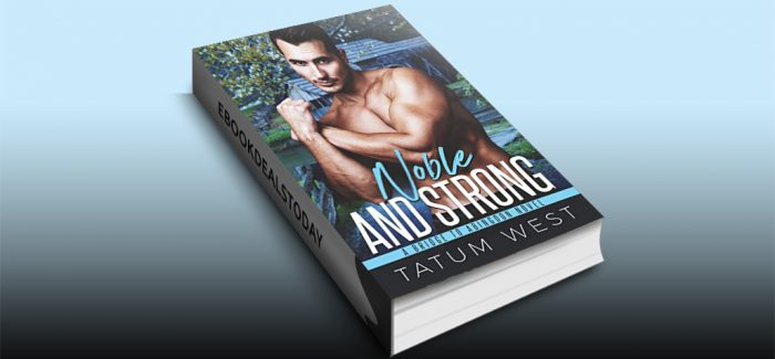 Noble and Strong (Bridge to Abingdon Book 5) by Tatum West