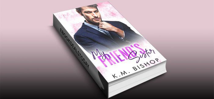 My Friend's Sister by K. M. Bishop