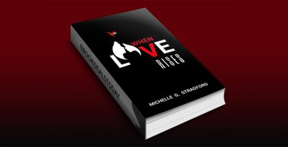 When Love Rises by Michelle G. Stradford