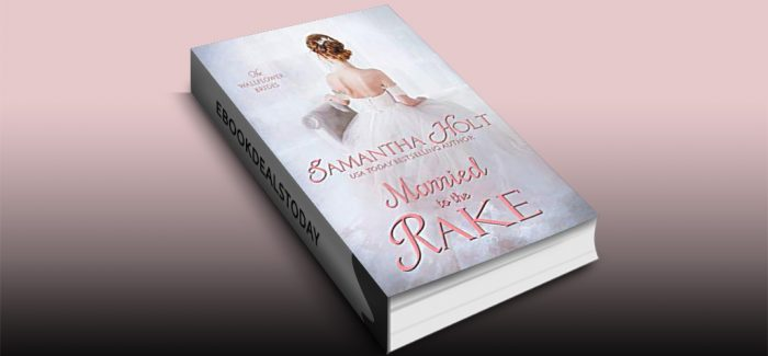 Married to the Rake by Samantha Holt