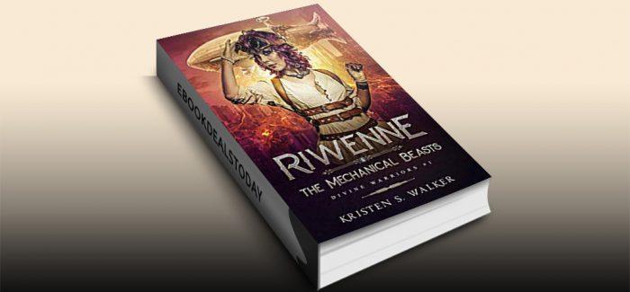 Riwenne & the Mechanical Beasts by Kristen S. Walker