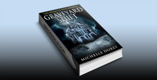 Graveyard Shift by Michelle Dorey