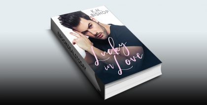 Lucky in Love by K. M. Bishop