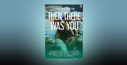 Then There Was You: A Single Parent Collection by Alex Grayson + more!