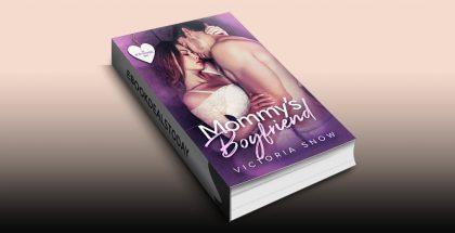 Mommy's Boyfriend by Victoria Snow