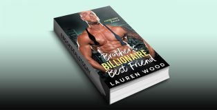Brother's Billionaire Best Friend by Lauren Wood