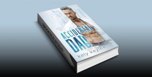 Accidental Dad by Katy Kaylee