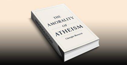 The Amorality of Atheism by Giorgio Roversi