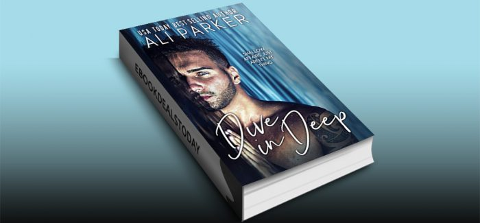 Dive In Deep by Ali Parker