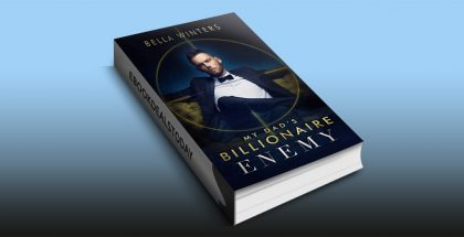 My Dad's Billionaire Enemy by Bella Winters