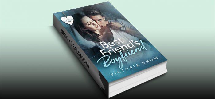Best Friend's Boyfriend by Victoria Snow