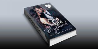 One Night Boyfriend by Victoria Snow