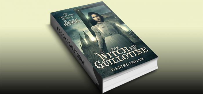 The Witch And The Guillotine by Daniel Sugar