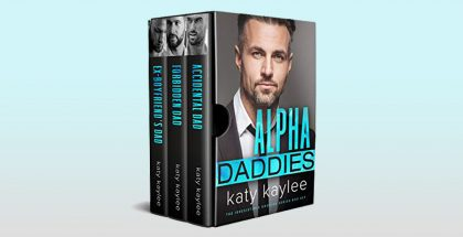 Alpha Daddies: The Irresistible Daddies Series Box Set by Katy Kaylee