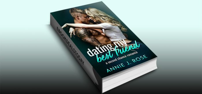 Dating My Best Friend by Annie J. Rose