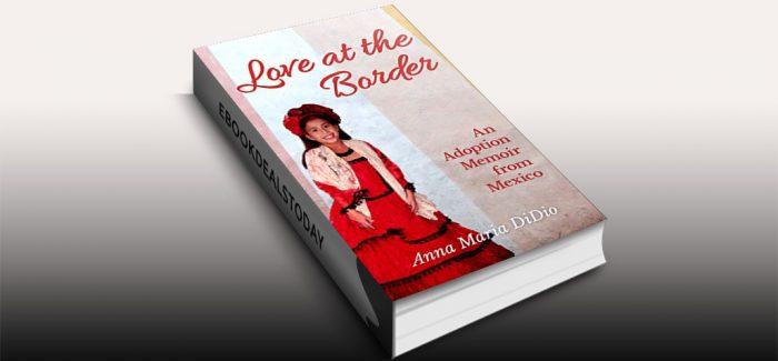 Love at the Border by Anna Maria DiDio