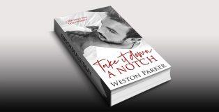 Take It Down A Notch by Weston Parker