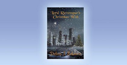 Lord Ravenspur's Christmas Wish by Debra J. Falasco