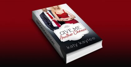Give Me Another Chance by Katy Kaylee