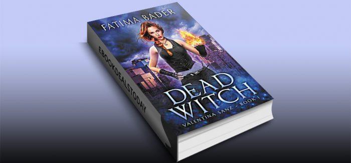 Dead Witch: An Urban Fantasy by Fatima Bader
