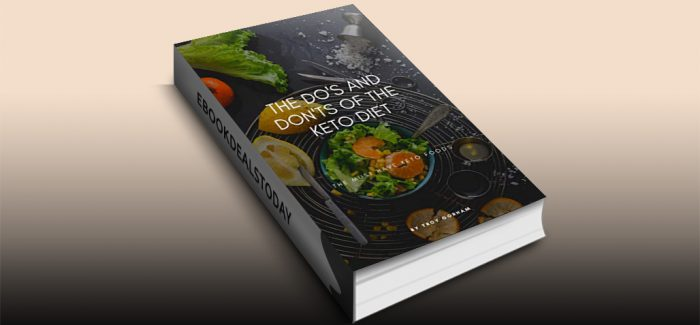The Do's And Don'ts Of The Keto Diet by Troy Gorham