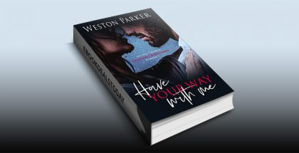 Have Your Way With Me by Weston Parker